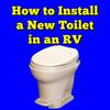 How to Install a New Toilet in an RV