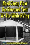 Need Cheap Floor For Screened Tent We Use While RVing
