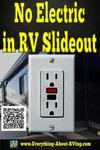The Lights And Electric Outlets Are Not Working In My RV's Slide Out Room.