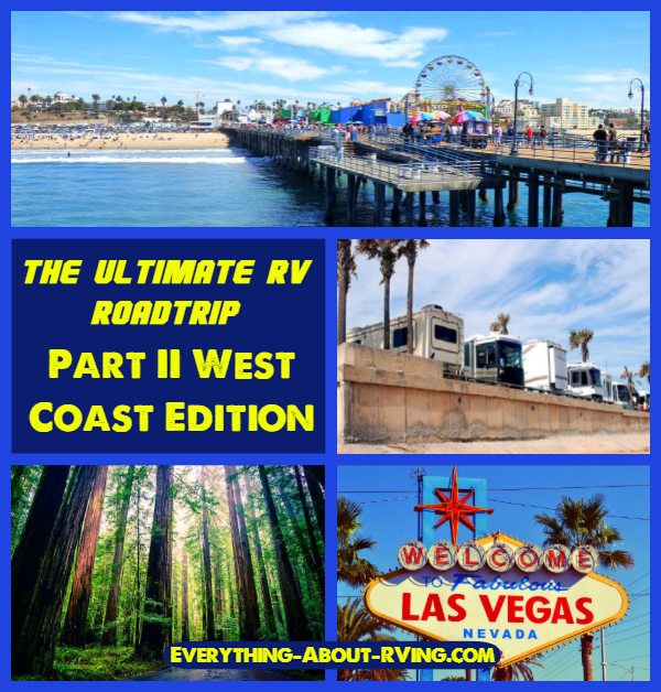 The Ultimate RV Road Trip on a Budget: Part II – West Coast Edition