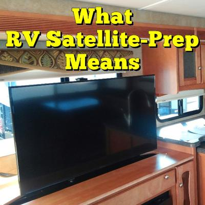 What Does Quot Satellite Prep Quot Mean On An Rv