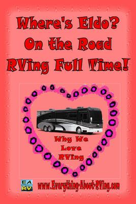 Where's Eldo? On the Road RVing Full Time! Why Do You Love RVing?