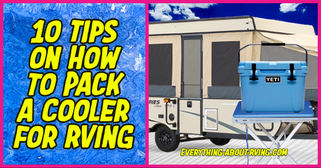 10 Tips on How to Pack a Cooler for RVing