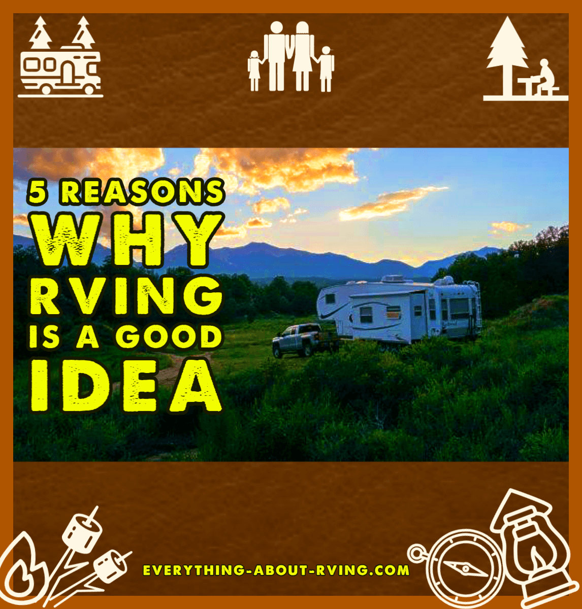 5 Reasons Why RVing Is a Good Idea