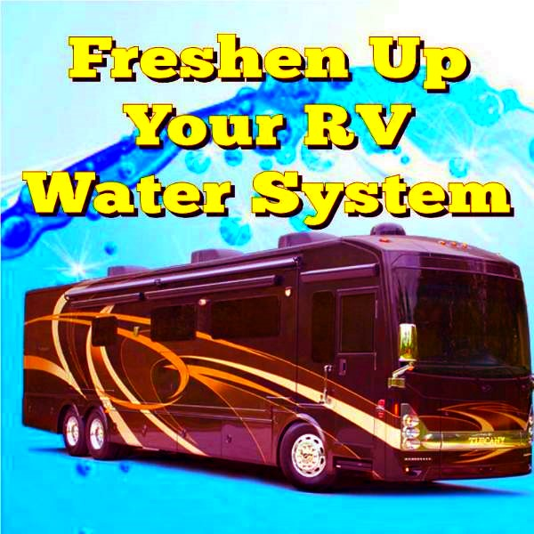 Freshen Up Your RV Water System