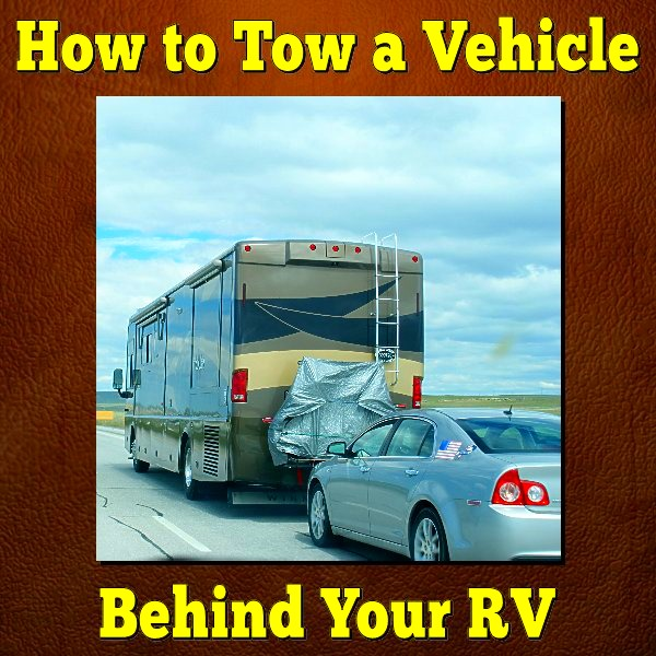 How to Tow a Vehicle Behind Your RV