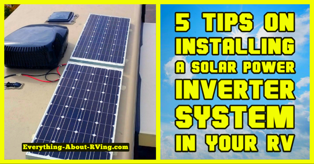 5 Tips on Installing a Solar Power Inverter System in your RV