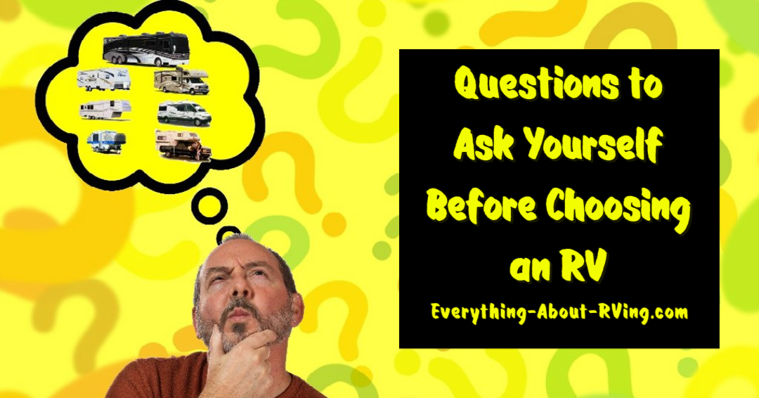 Questions to Ask Yourself Before Choosing an RV