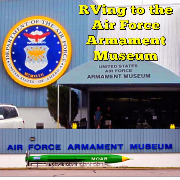 RVing to the Air Force Armament Museum
