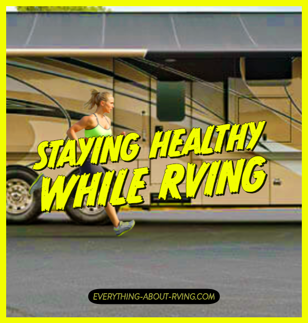Staying Healthy While RVing