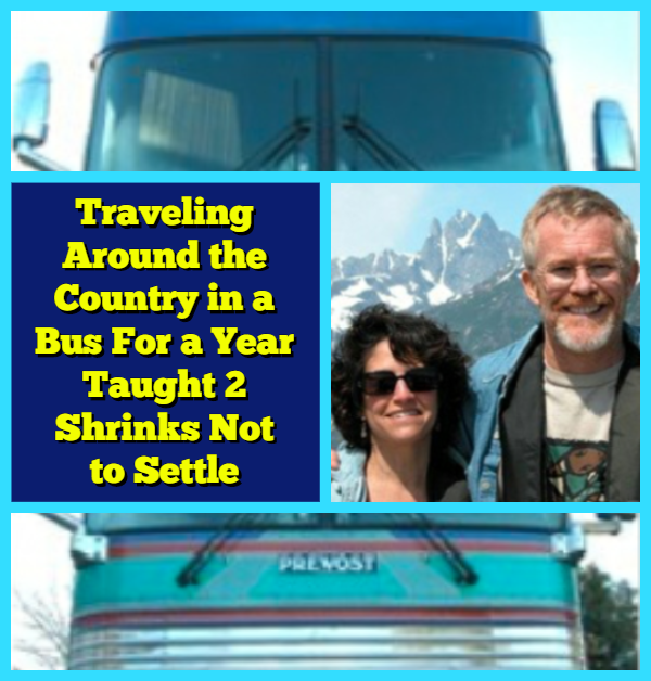Traveling Around the Country in a Bus For a Year Taught 2 Shrinks Not to Settle