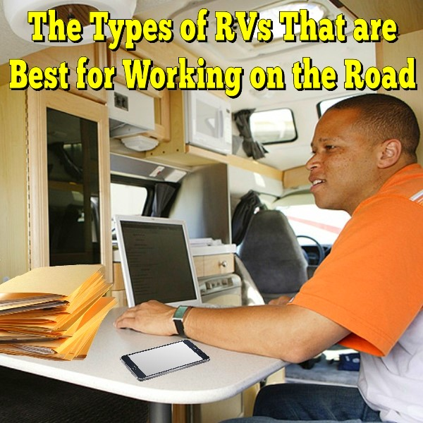 What Type of RV is Best For Working Or Volunteering on the Road