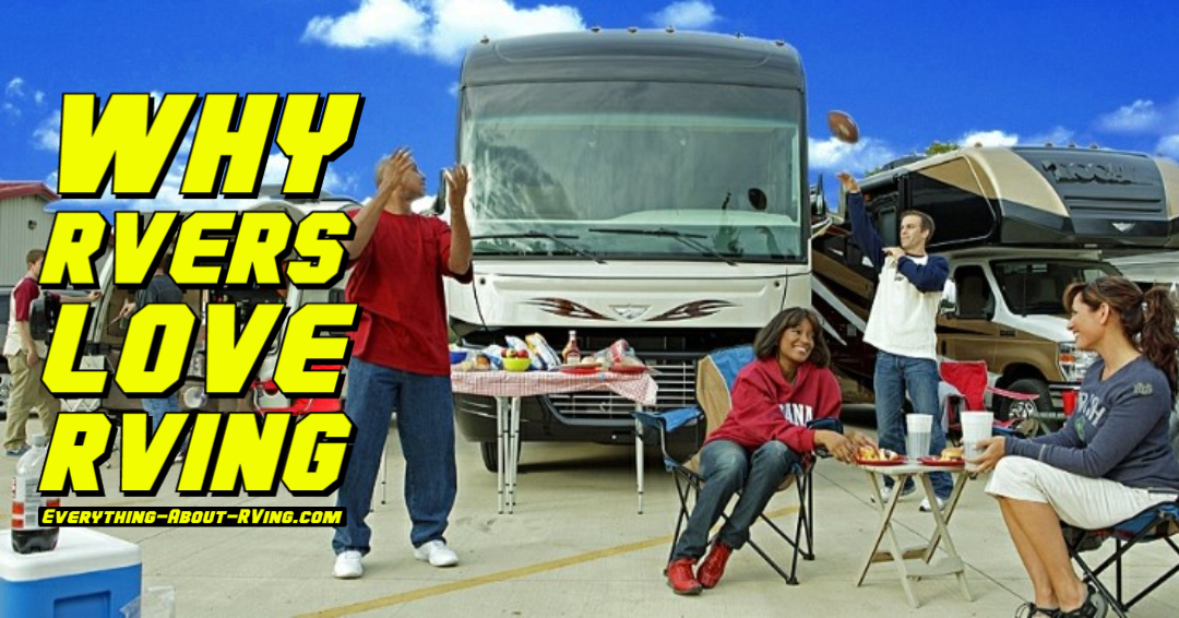 Why RVers Love RVing