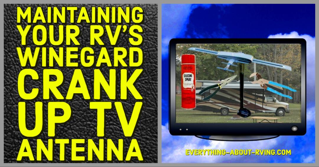 Maintaining Your RV's Winegard Crank Up TV Antenna