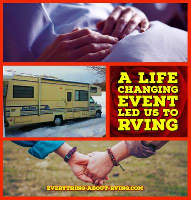 A Life Changing Event Led Us To RVing