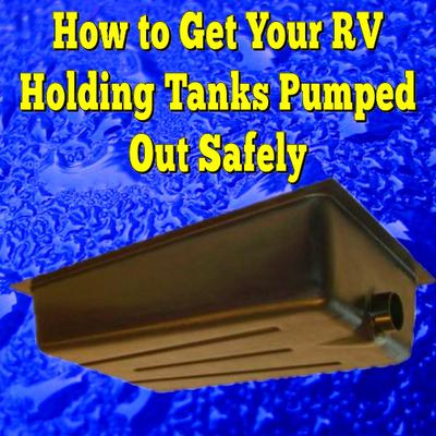 How to Get Your RV Holding Tanks Pumped Out Safely