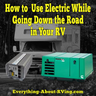 How to Use Electric While Going Down the Road in Your RV