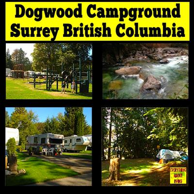 Dogwood Campgrounds In Surrey British Columbia Is My Favorite RVing And Camping Destination