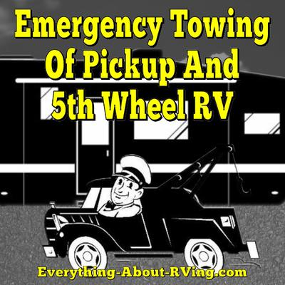 Emergency Towing Of Pickup And 5th Wheel RV