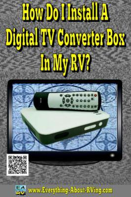 How Do I Install A Digital TV Converter Box In My RV?