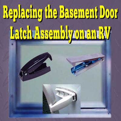 Replacing the Basement Door Latch Assembly on an RV