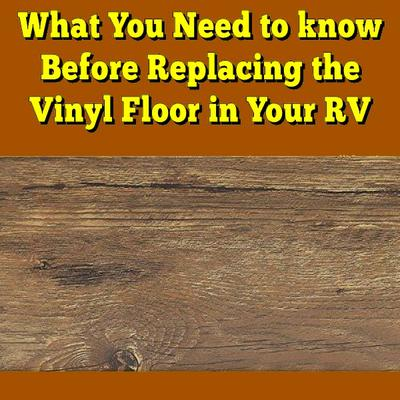 What You Need to Know Before Replacing the Vinyl Floor in Your RV