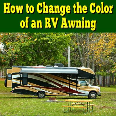 How to Change the Color of an RV Awning
