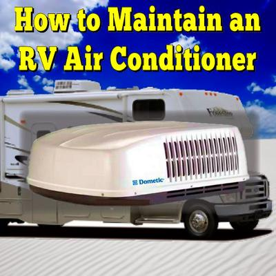How to Maintain an RV Air Conditioner