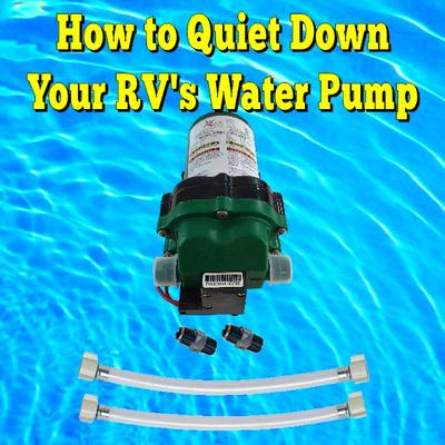 How to Quiet Down Your RV's Water Pump