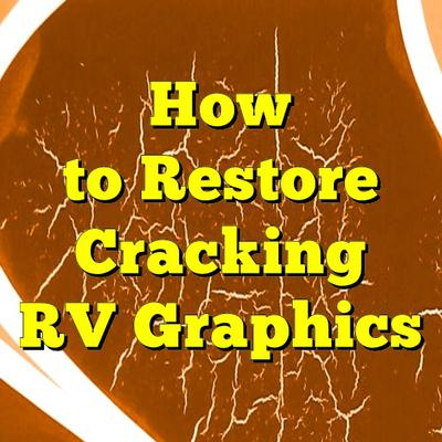 How to Restore Cracking RV Graphics