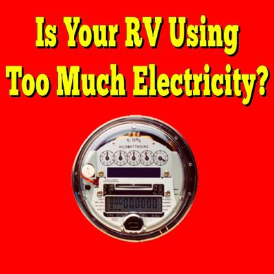 Is Your RV Using Too Much Electricity