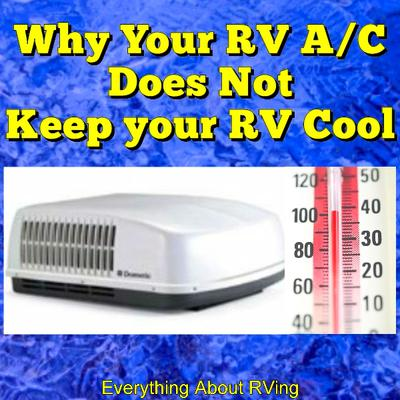 Why Your RV A/C Doesn't Keep Your RV Cool