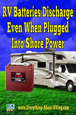 RV Batteries Discharge Even When Plugged Into Shore Power