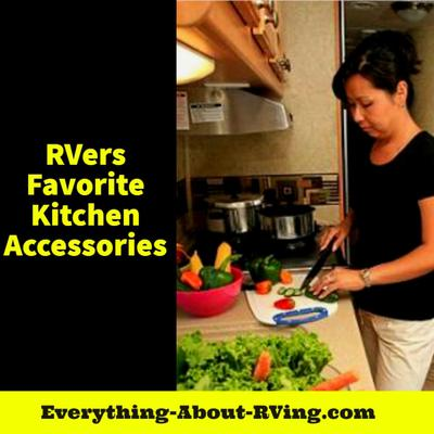 RVers Favorite Kitchen Accessories