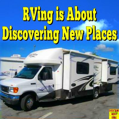 RVing is About Discovering New Places