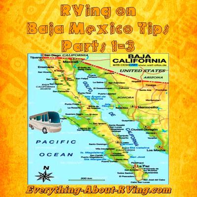 RVing On Baja Mexico Tips Parts 1 - 3