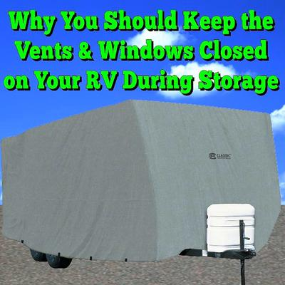 Why You Should Keep the Vents & the Windows Closed on your RV During Storage