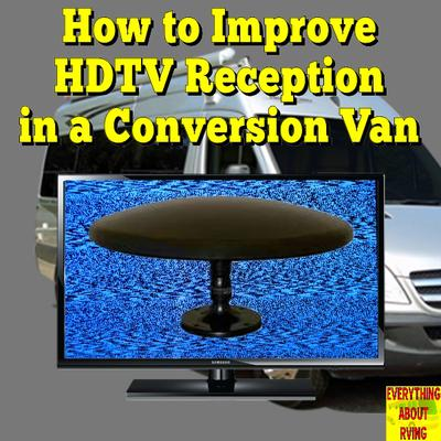 How to improve the HDTV Reception in a Conversion Van