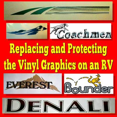 Replacing and protecting the Vnyl Graphics on an RV