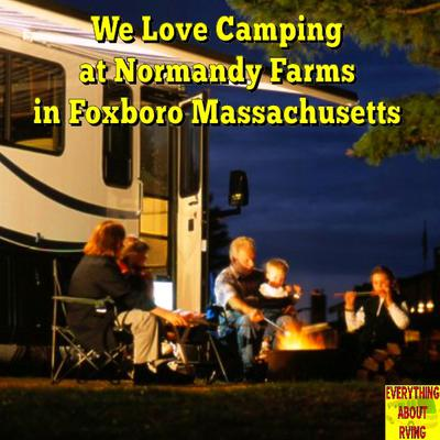 We Love Camping At Normandy Farms In Foxboro Massachusetts