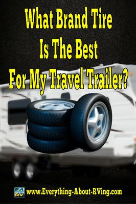 What Brand Tire Is The Best For My Travel Trailer