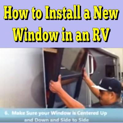 How to Install a New Window in An RV