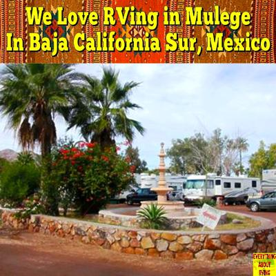 Why RVers should stop in Mulege In Baja California Sur, Mexico